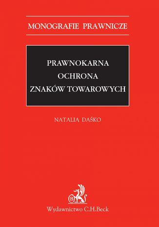 Okładka książki Prawnokarna ochrona znaków towarowych