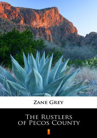 Okładka książki The Rustlers of Pecos County
