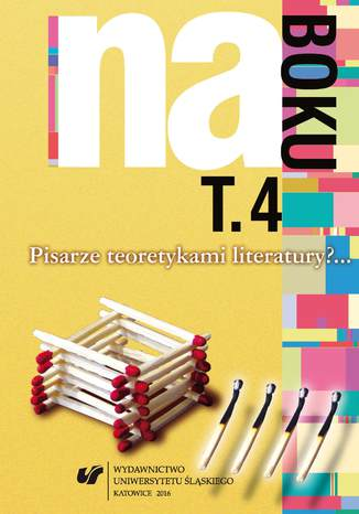 Okładka książki Na boku. Pisarze teoretykami literatury?... T. 4