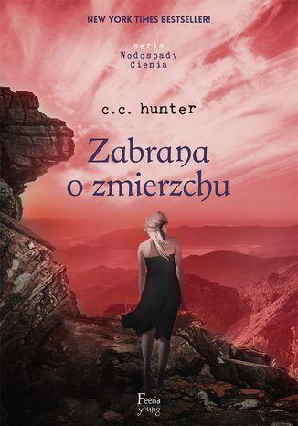 Okładka książki/ebooka Wodospady Cienia (Tom 3). Zabrana o zmierzchu