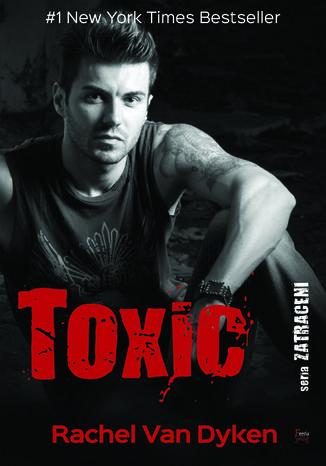 Okładka książki/ebooka Zatraceni (Tom 2). Toxic