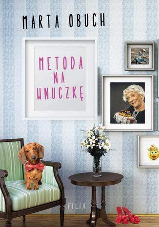 Okładka książki Metoda na wnuczkę