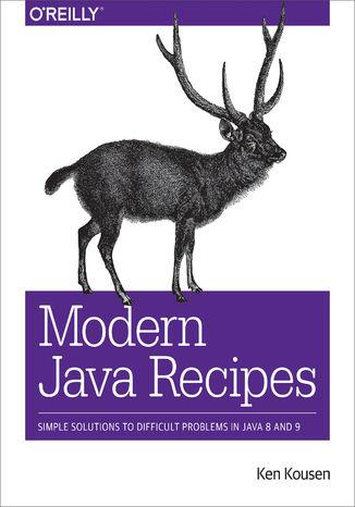 Okładka książki/ebooka Modern Java Recipes. Simple Solutions to Difficult Problems in Java 8 and 9