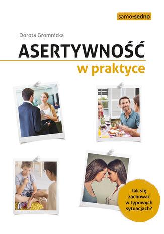 Okładka książki Asertywność w praktyce. Jak zachować się w typowych sytuacjach?