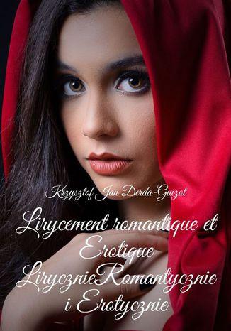 Okładka książki/ebooka Lirycznie Romantycznie Erotycznie