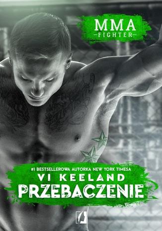 Okładka książki MMA Fighter. Przebaczenie