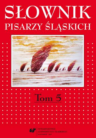 Okładka książki/ebooka Słownik pisarzy śląskich. T. 5