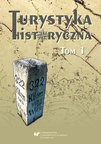 Okładka książki Turystyka historyczna T. 1