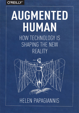 Okładka książki/ebooka Augmented Human. How Technology Is Shaping the New Reality