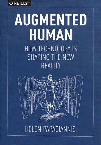 Okładka książki Augmented Human. How Technology Is Shaping the New Reality