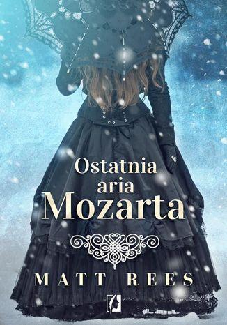 Okładka książki/ebooka Ostatnia aria Mozarta