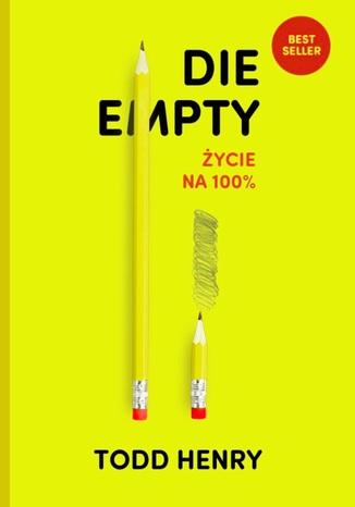 Okładka książki/ebooka Die Empty - Życie na 100%