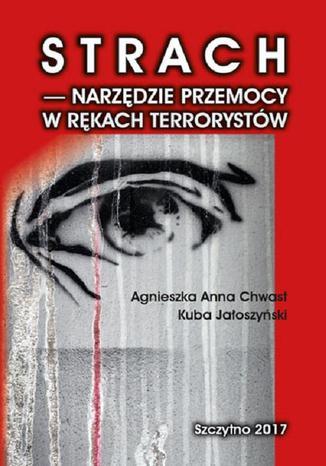 Okładka książki Strach - narzędzie przemocy w rękach terrorystów
