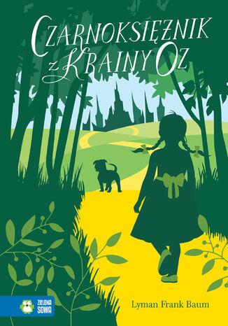 Okładka książki Czarnoksiężnik z Krainy Oz. Literatura klasyczna