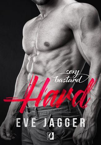 Okładka książki/ebooka Sexy Bastard. Hard