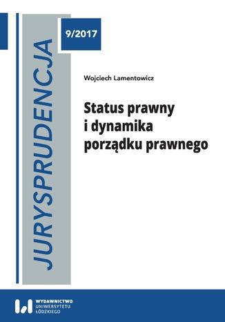 Okładka książki/ebooka Jurysprudencja 9. Status prawny i dynamika porządku prawnego
