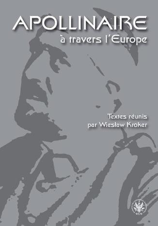 Ebook Apollinaire  travers l`Europe