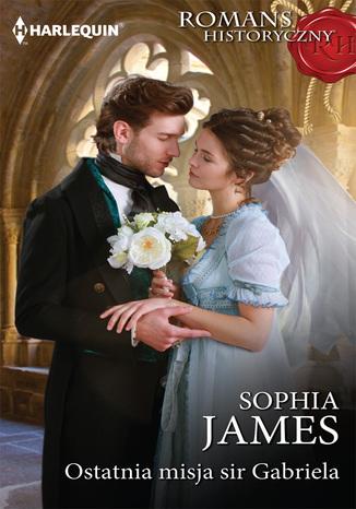 Okładka książki Ostatnia misja sir Gabriela