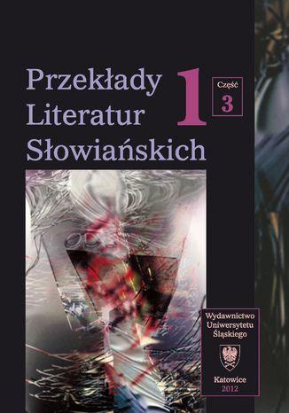Okładka książki Przekłady Literatur Słowiańskich. T. 1. Cz. 3: Bibliografia przekładów literatur słowiańskich (1990-2006)