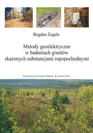 Okładka książki Metody geoelektryczne w badaniach gruntów skażonych substancjami ropopochodnymi