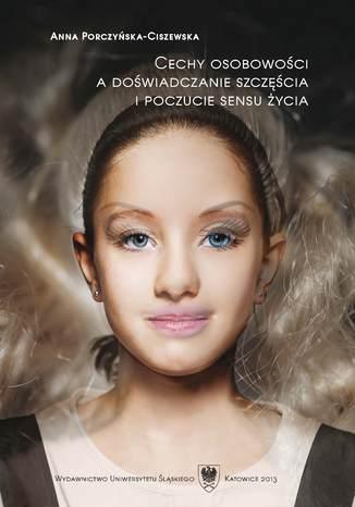 Okładka książki/ebooka Cechy osobowości a doświadczanie szczęścia i poczucie sensu życia