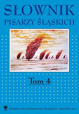 Okładka książki Słownik pisarzy śląskich. T. 4