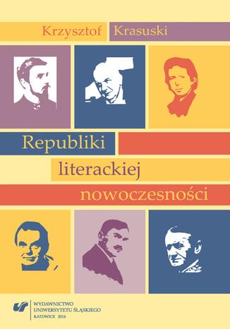 Okładka książki Republiki literackiej nowoczesności
