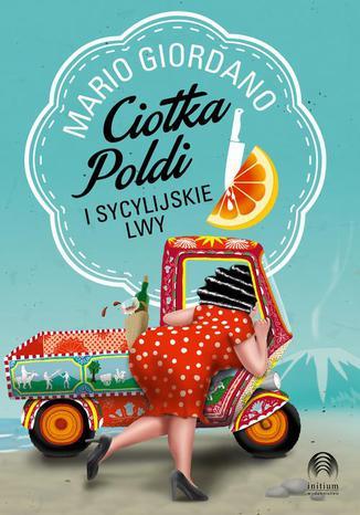 Okładka książki/ebooka Ciotka Poldi i sycylijskie lwy