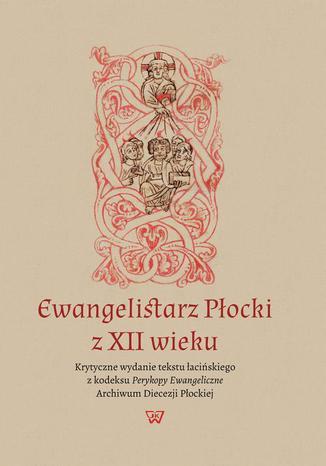 Okładka książki Ewangelistarz Płocki z XII wieku