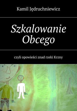 Okładka książki/ebooka Szkalowanie Obcego