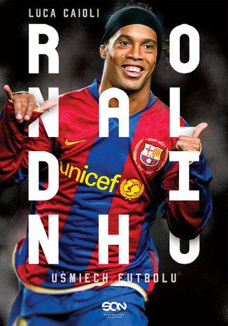 Okładka książki Ronaldinho. Uśmiech futbolu