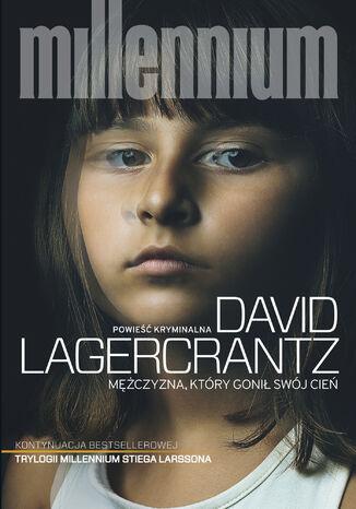 Okładka książki Millennium. Mężczyzna, który gonił swój cień