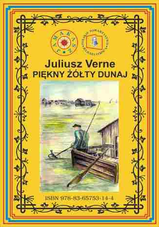 Okładka książki Piękny żółty Dunaj. Wg rękopisu. Pierwsze polskie tłumaczenie