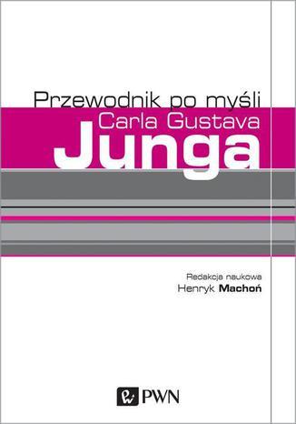 Okładka książki Przewodnik po myśli Carla Gustava Junga