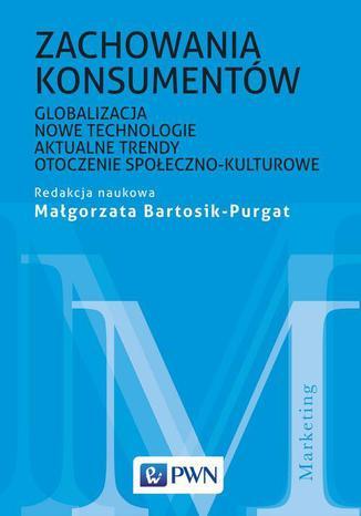 Okładka książki Zachowania konsumentów. Globalizacja, nowe technologie, aktualne trendy, otoczenie społeczno-kulturowe