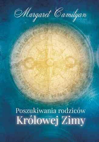Okładka książki/ebooka Poszukiwania rodziców Królowej Zimy