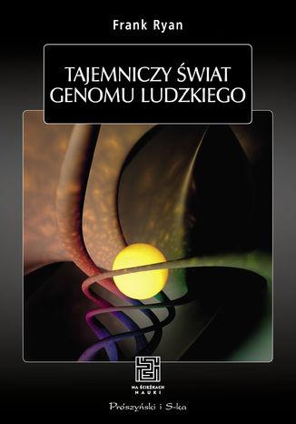 Okładka książki/ebooka Tajemniczy świat genomu ludzkiego
