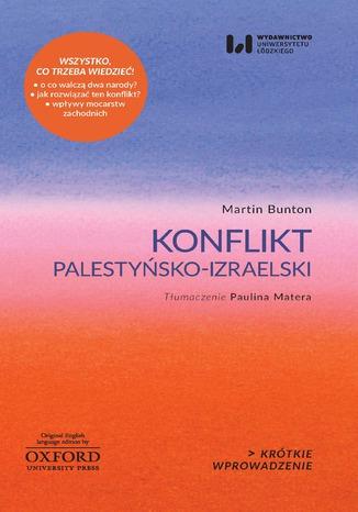 Okładka książki Konflikt palestyńsko-izraelski. Krótkie Wprowadzenie 4