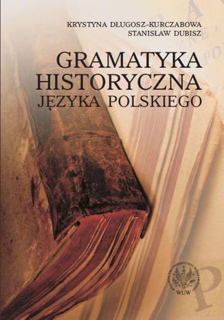 Okładka książki Gramatyka historyczna języka polskiego