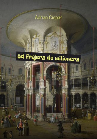 Ebook Od frajera do milionera