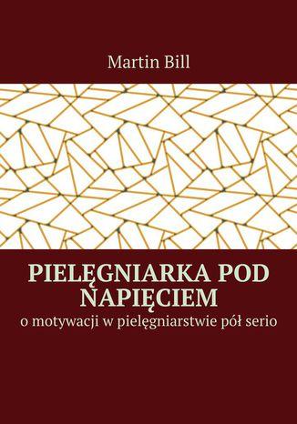 Okładka książki Pielęgniarka pod napięciem