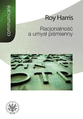 Okładka książki/ebooka Racjonalność a umysł piśmienny