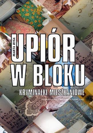 Okładka książki/ebooka Upiór w bloku. Kryminałki mieszkaniowe