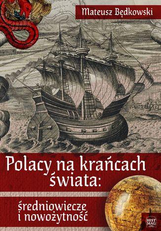 Okładka książki/ebooka Polacy na krańcach świata: średniowiecze i nowożytność