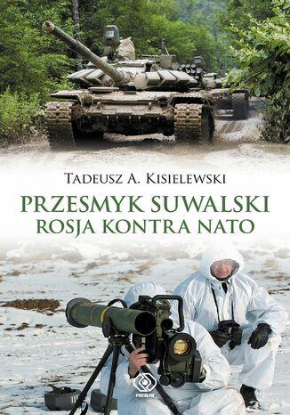 Okładka książki/ebooka Przesmyk suwalski. Rosja kontra NATO