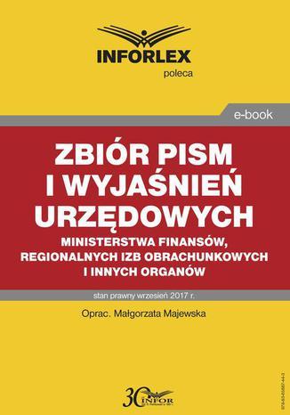 Okładka książki Zbiór pism i wyjaśnień urzędowych Ministerstwa Finansów, regionalnych izb obrachunkowych i innych organów