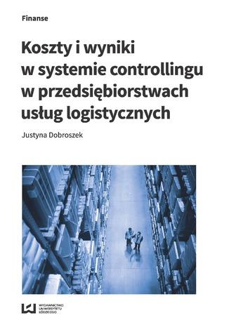 Okładka książki Koszty i wyniki w systemie controllingu w przedsiębiorstwach usług logistycznych
