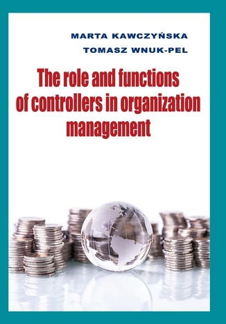 Okładka książki The role and functions of controllers in organization management