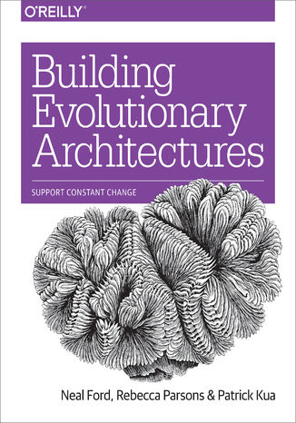 Okładka książki/ebooka Building Evolutionary Architectures. Support Constant Change