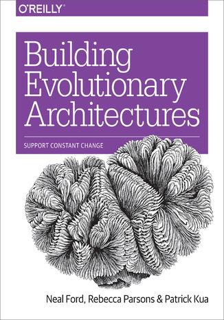 Okładka książki Building Evolutionary Architectures. Support Constant Change